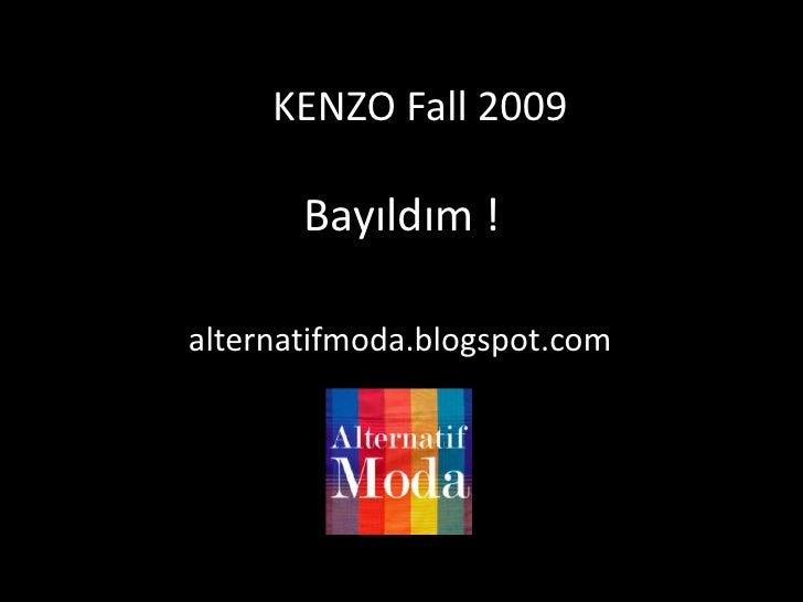 KENZO Fall 2009<br />Fotoğraf Bayıldım !Albümü<br />alternatifmoda.blogspot.com<br />