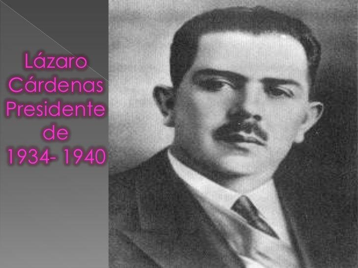 LázaroCárdenasPresidente    de1934- 1940