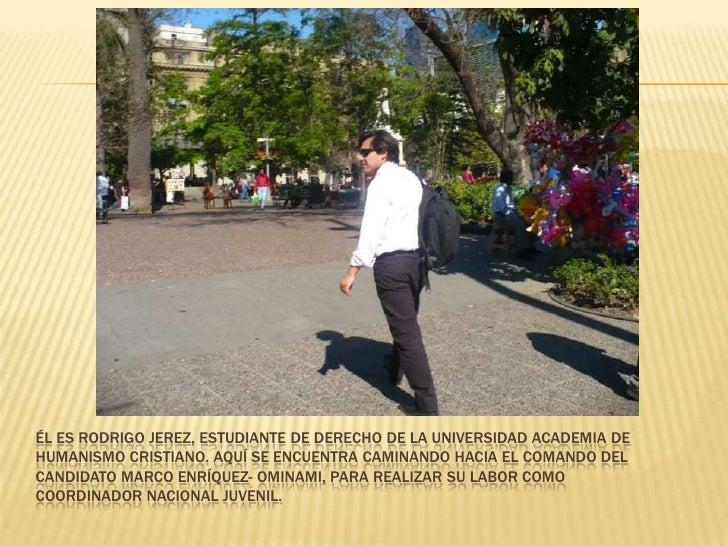Él es Rodrigo Jerez, estudiante de derecho de la Universidad Academia de Humanismo Cristiano. Aquí Se encuentra caminando ...