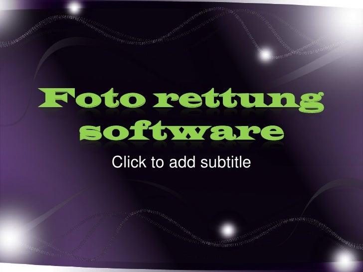 Fotorettung software<br />Click to add subtitle<br />