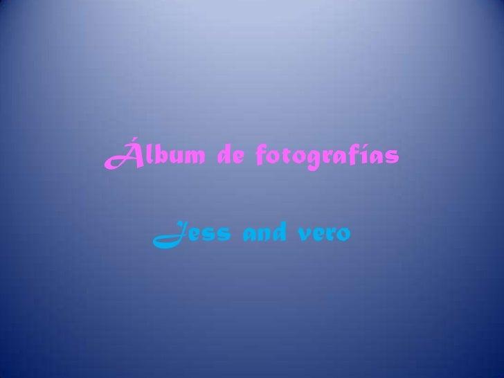 Álbum de fotografías<br />Jess and vero<br />