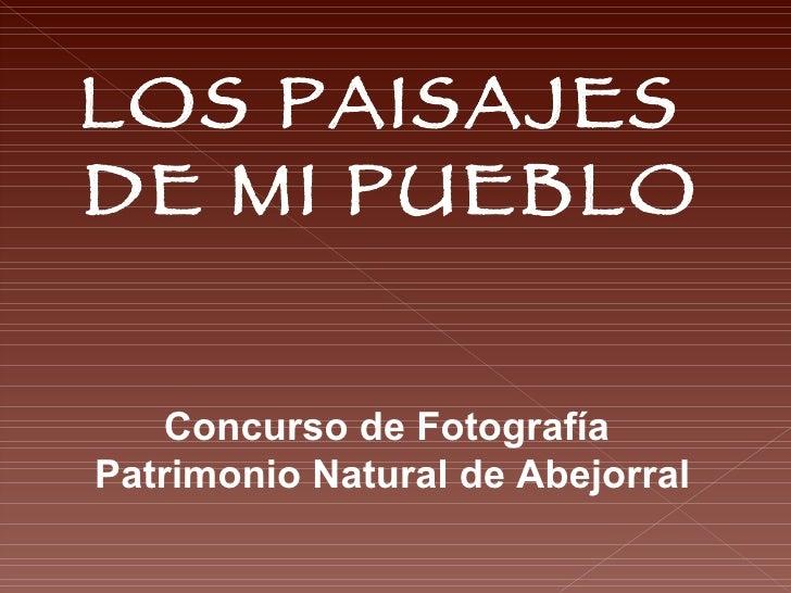 LOS PAISAJES  DE MI PUEBLO Concurso de Fotografía  Patrimonio Natural de Abejorral