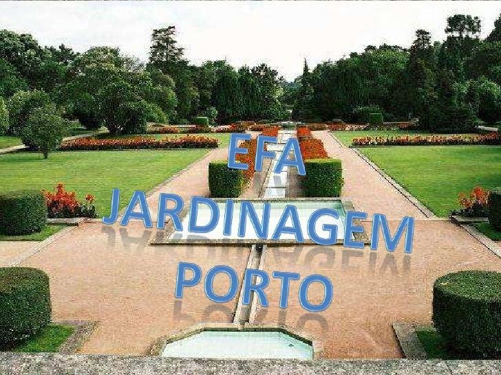 EFA JARDINAGEM<br />PORTO<br />