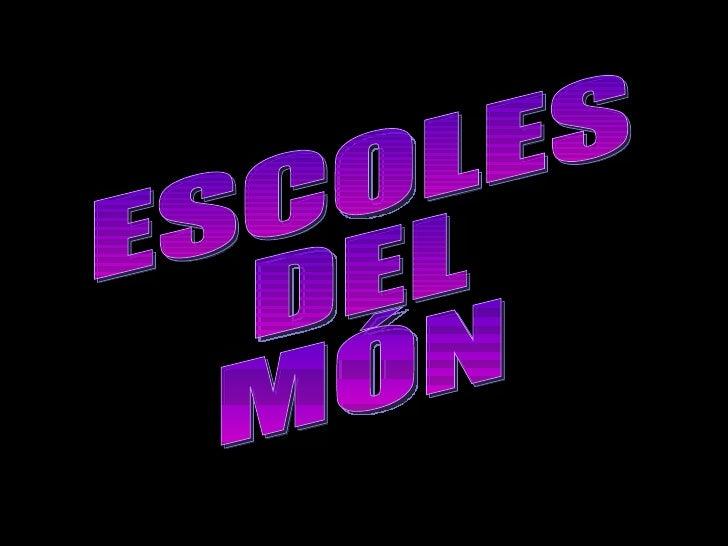 ESCOLES  DEL  MÓN