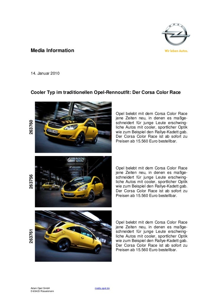 Media Information  14. Januar 2010  Cooler Typ im traditionellen Opel-Rennoutfit: Der Corsa Color Race                    ...