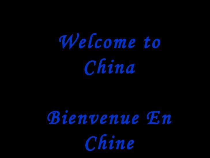Welcome to China Bienvenue En Chine