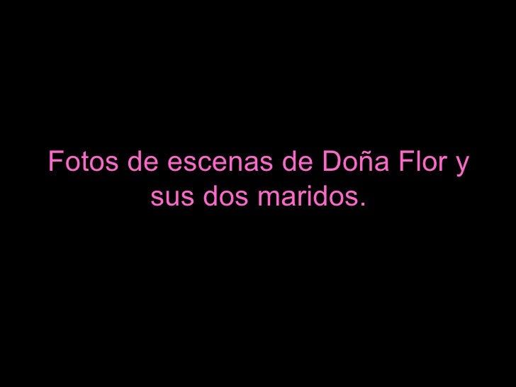 Fotos De Escenas De DoñA Flor Y Sus