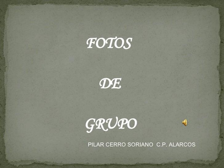 FOTOS  DE GRUPO PILAR CERRO SORIANO  C.P. ALARCOS