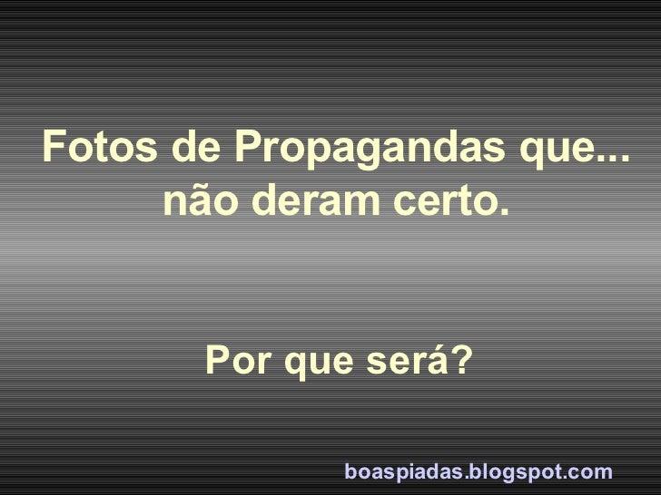 Fotos de Propagandas que... não deram certo. Por que será? boaspiadas.blogspot.com