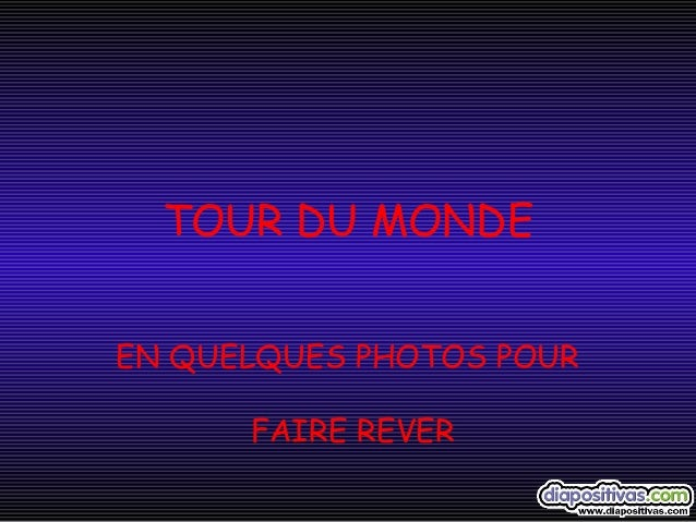 TOUR DU MONDE EN QUELQUES PHOTOS POUR FAIRE REVER