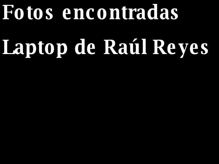 Fotos encontradas Laptop de Raúl Reyes