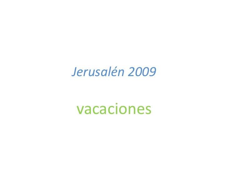 Jerusalén 2009vacaciones