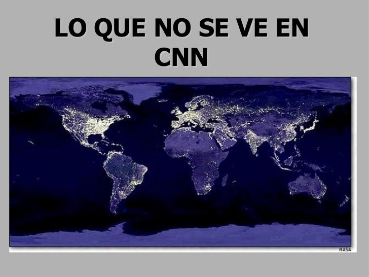 LO QUE NO SE VE EN CNN