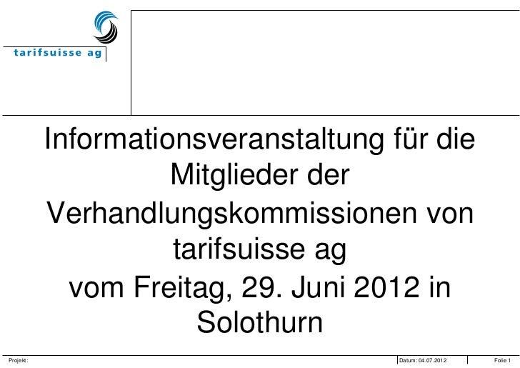 Informationsveranstaltung für die                     Mitglieder der           Verhandlungskommissionen von               ...