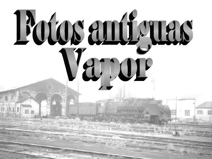 Fotos antiguas Vapor