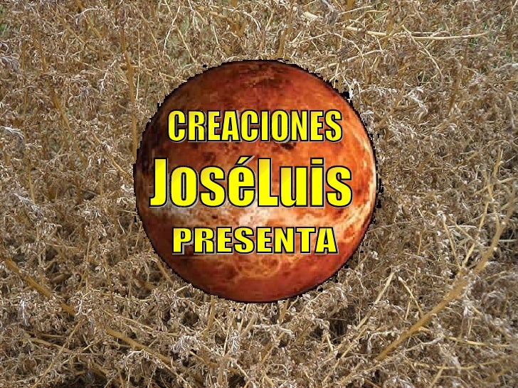 CREACIONES JoséLuis PRESENTA
