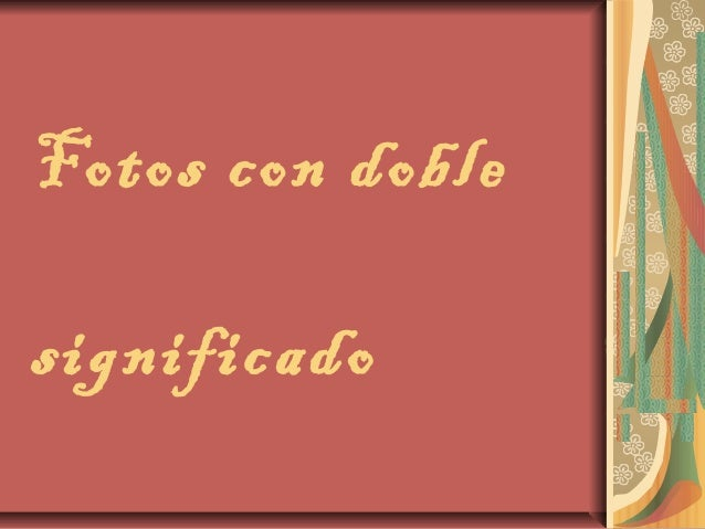 Fotos con doble significado