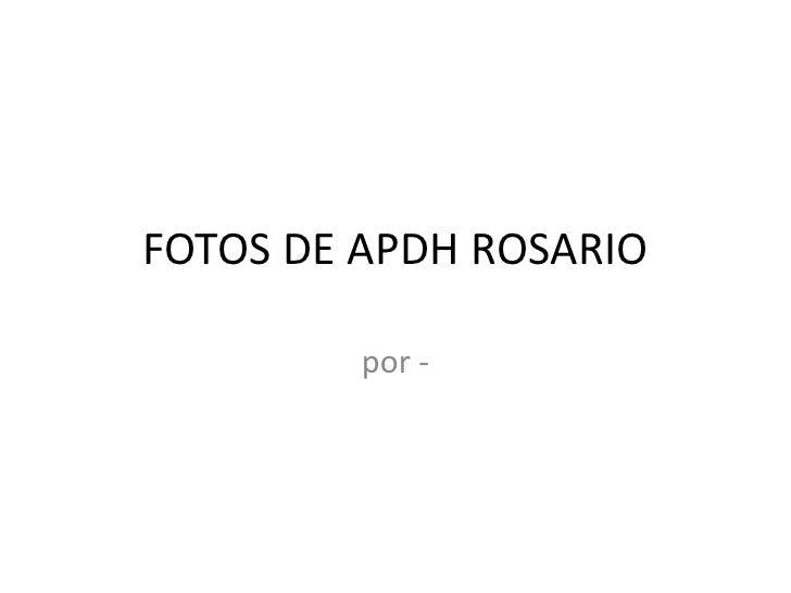 FOTOS DE APDH ROSARIO<br />por -<br />