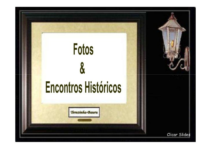 Fotos de encontros históricos de famosos!