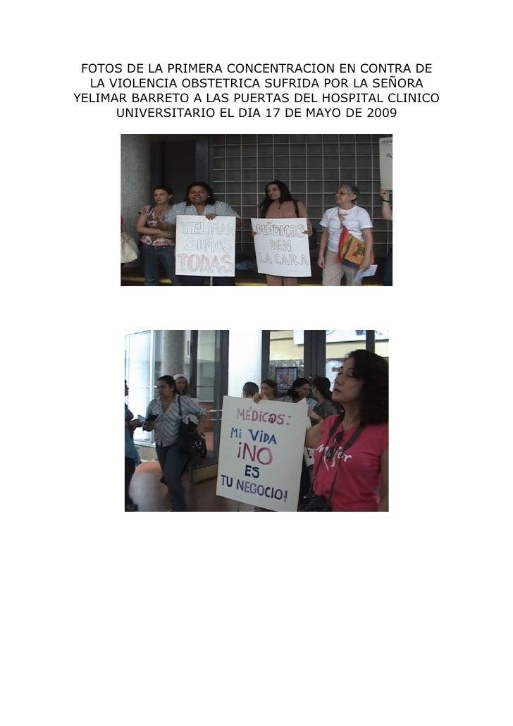 Fotos De La Primera Concentracion En Contra De La Violencia Obstetrica Sufrida Por La SeñOra Yelimar Barreto A Las Puertas Del Hospital Clinico Universitario El Dia 17 De Mayo De 2009