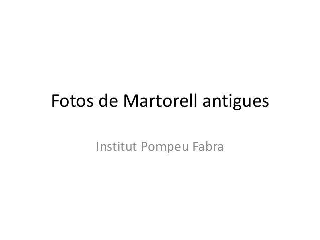 Fotos de Martorell antigues Institut Pompeu Fabra