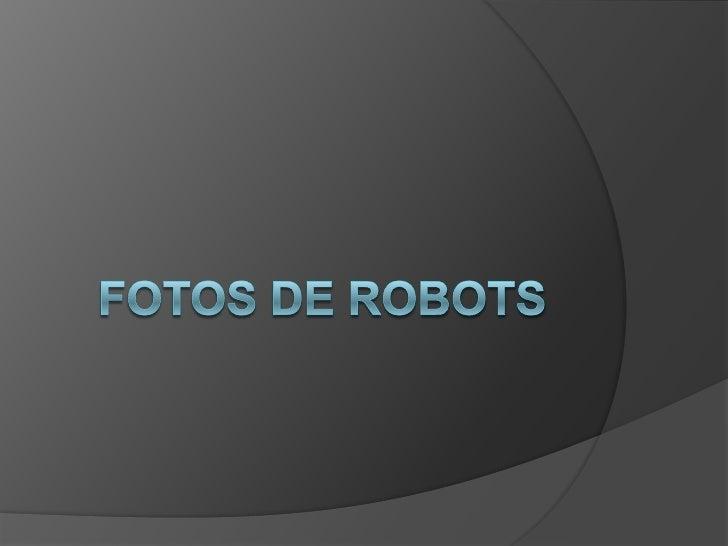 Fotos de robots<br />