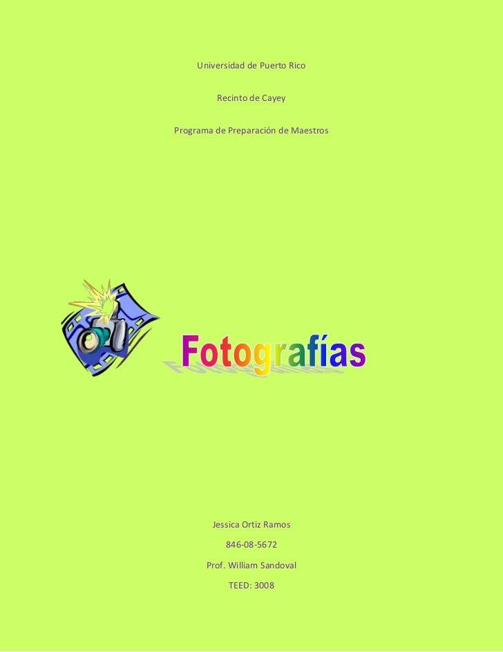 Universidad de Puerto Rico         Recinto de CayeyPrograma de Preparación de Maestros        Jessica Ortiz Ramos         ...