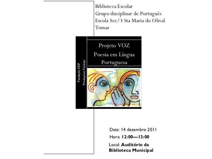 Biblioteca Escolar Grupo disciplinar de Português Escola Sec/3 Sta Maria do Olival Tomar Data: 14 dezembro 2011 Hora:  12:...