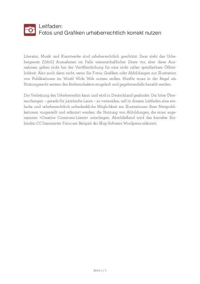 Seite 1 / 7 Leitfaden: Fotos und Grafiken urheberrechtlich korrekt nutzen Literatur, Musik und Kunstwerke sind urheberrech...