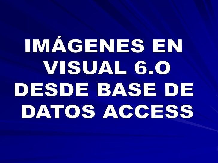 Visual fotos desde base de datos Access