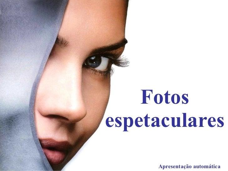 Fotos Espetaculares 6
