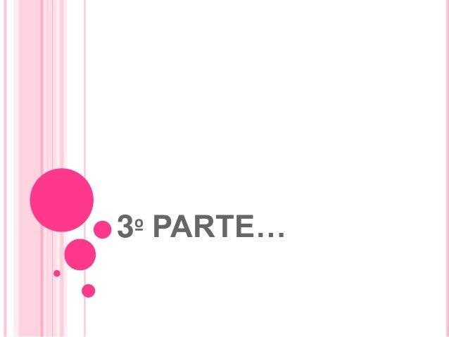 3º PARTE…