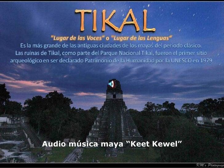 """Audio música maya """"Keet Kewel"""""""