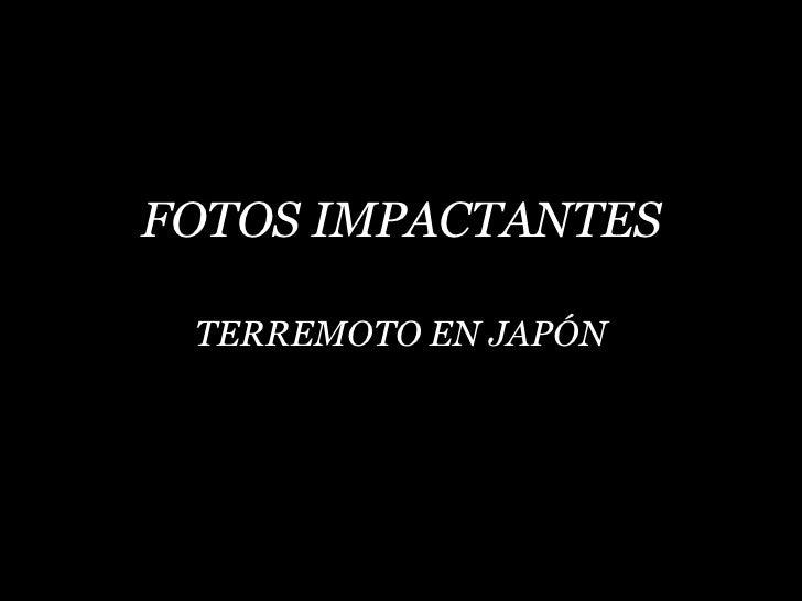 FOTOS TERREMOTO EN JAPÓN