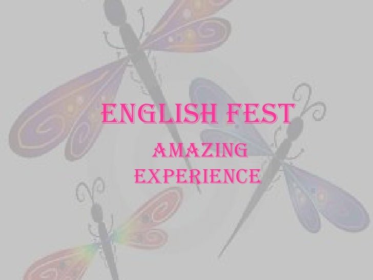 English fest<br /> AMAZING EXPERIENCE<br />