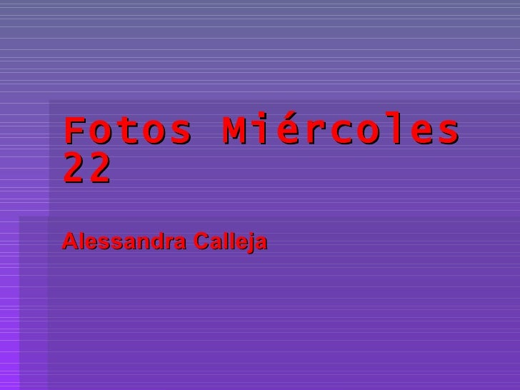 Fotos Miércoles 22