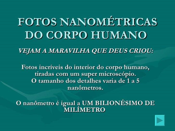 FOTOS NANOMÉTRICAS DO CORPO HUMANO  VEJAM A MARAVILHA QUE DEUS CRIOU: Fotos incríveis do interior do corpo humano, tiradas...