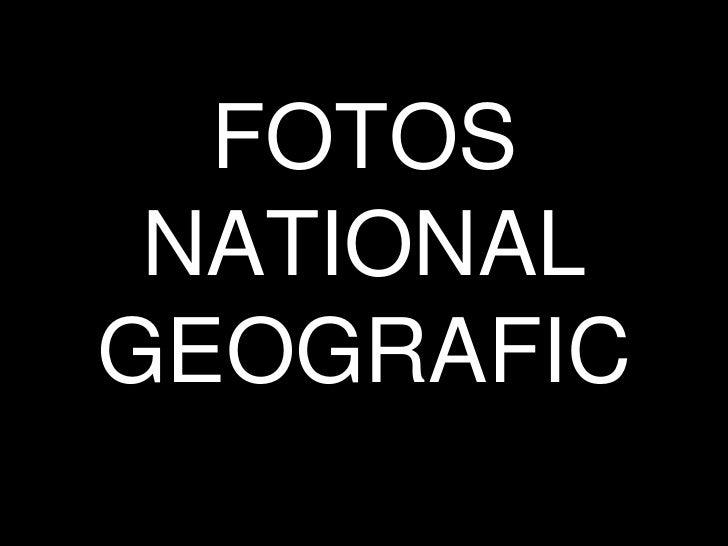 FOTOSNATIONALGEOGRAFIC<br />