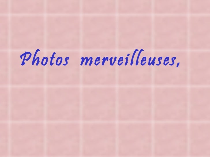 Photos  merveilleuses,