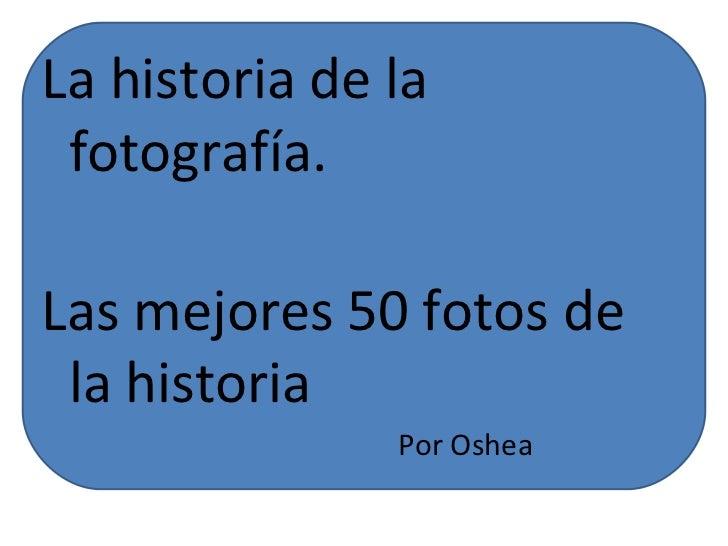 Fotos para la historia