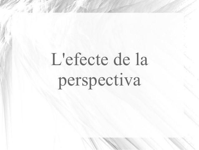 L'efecte de la perspectiva