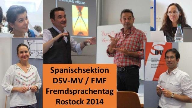 Spanischsektion  DSV-MV / FMF  Fremdsprachentag  Rostock 2014