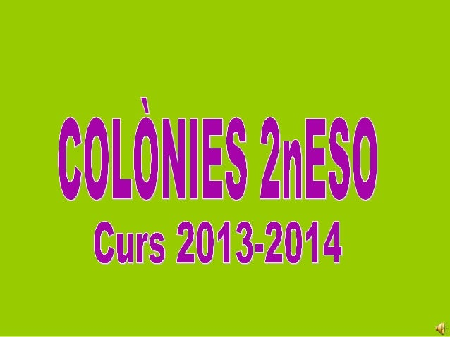 Presentació Colònies Tamartit 2014 - 2n ESO