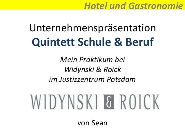 Hotel und GastronomieUnternehmenspräsentationQuintett Schule & Beruf      Mein Praktikum bei       Widynski & Roick   im J...