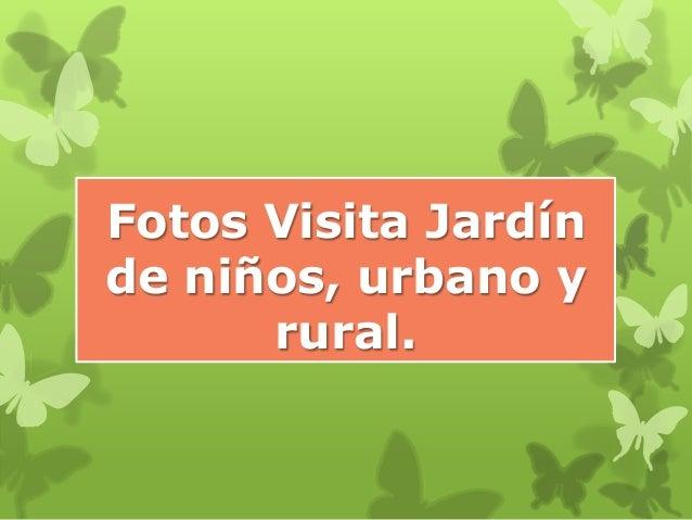 fotos de jardins urbanos:Fotos Visita Jardínde niños, urbano y rural.