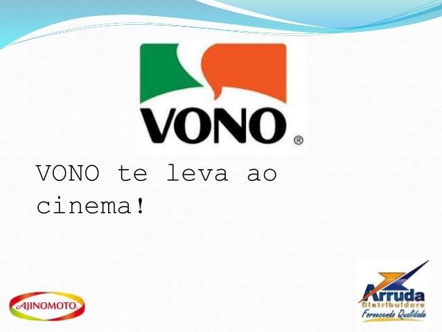 VONO te leva ao cinema!
