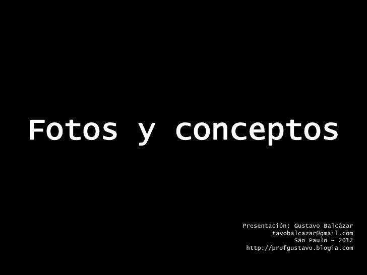 Presentación: Gustavo Balcázar        tavobalcazar@gmail.com              São Paulo – 2012 http://profgustavo.blogia.com