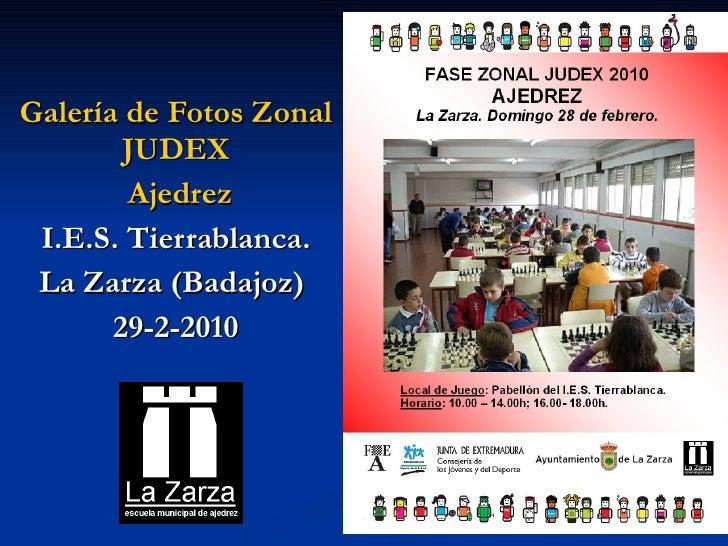Galería de Fotos Zonal JUDEX Ajedrez I.E.S. Tierrablanca. La Zarza (Badajoz)  29-2-2010