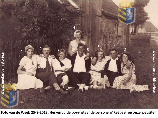 1 2 3 4 5 6 7 8 www.amelanderhistorie.nl Foto van de Week 25-8-2013: Herkent u de bovenstaande personen? Reageer op onze w...