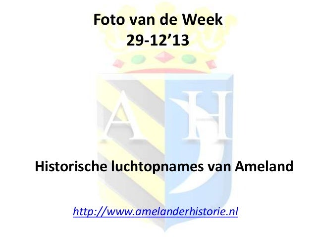 Foto van de Week 29-12'13  Historische luchtopnames van Ameland http://www.amelanderhistorie.nl